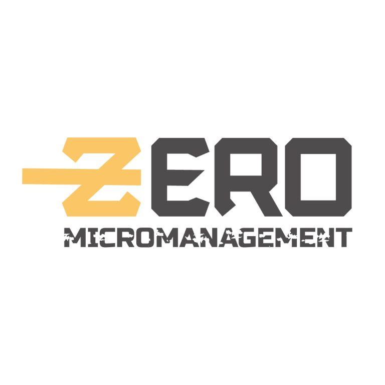 Zero Micromanagement